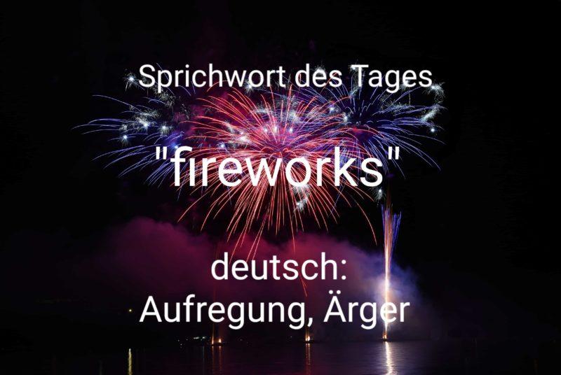 english idiom, fireworks