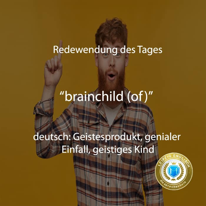 english idiom, brainchild