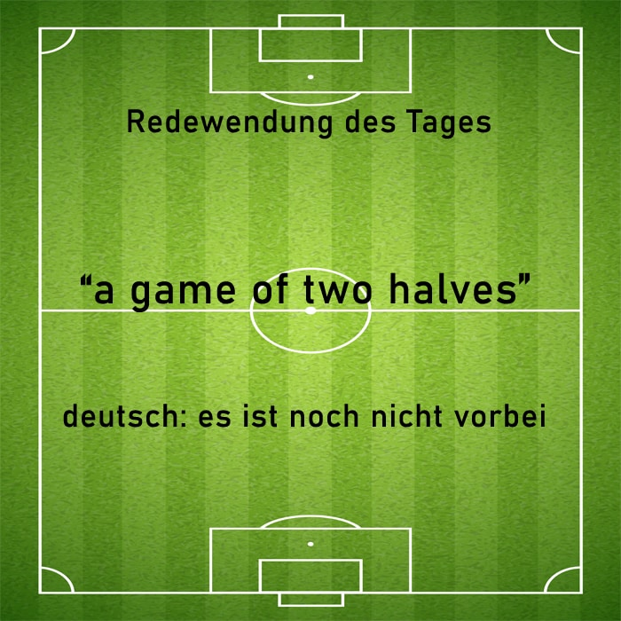 english idiom, game of two halves