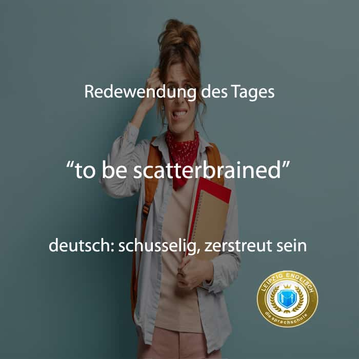 english idiom, scatterbrained