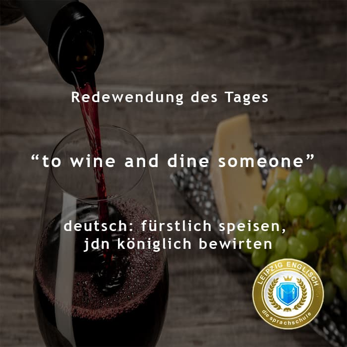 english idiom, wine and dine