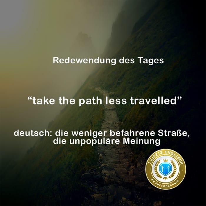 english idiom, path less travelled