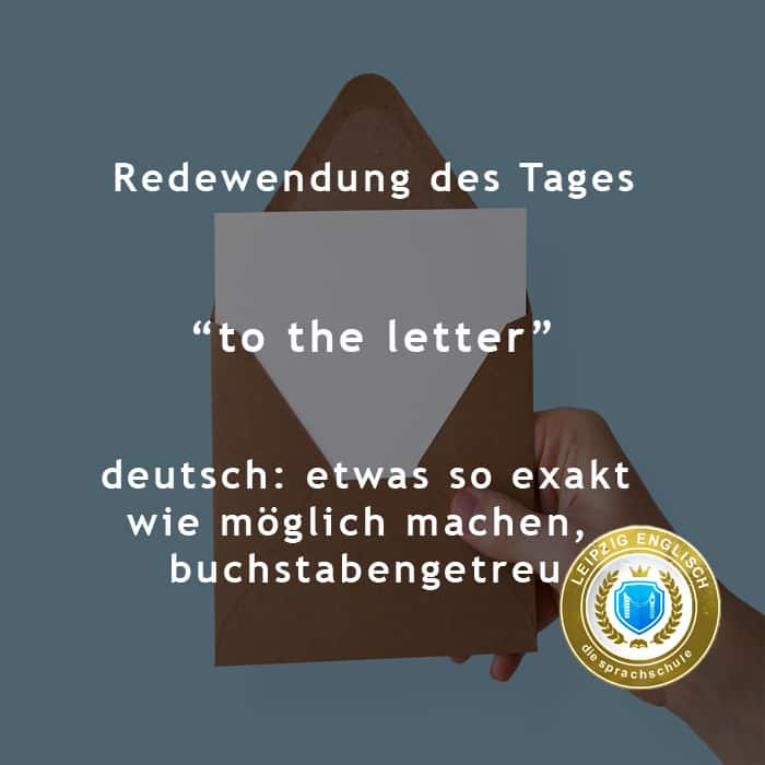 english idiom, to the letter