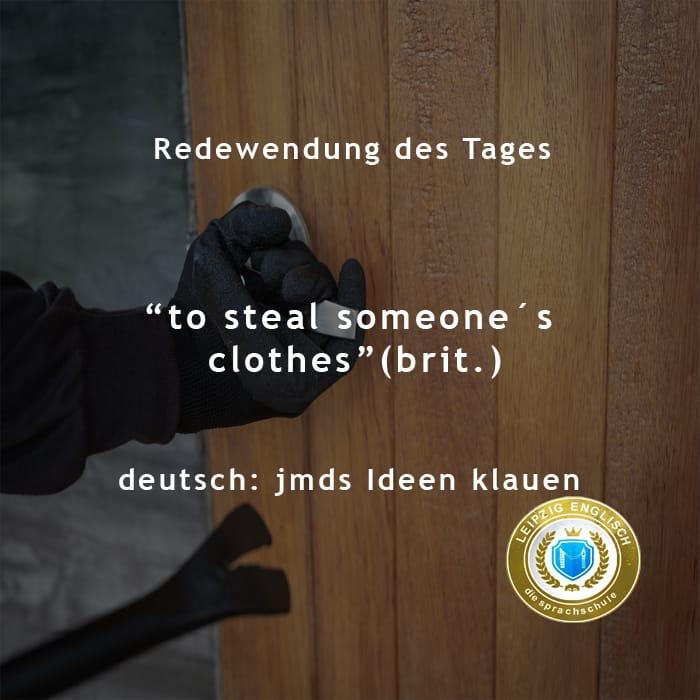 english idiom, steal clothes